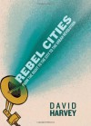 Rebel Cities: From the Right to the City to the Urban Revolution - John M.; Jones,  Stephen; Larkin,  Gordon; Sutton,  David A. (editors) (Mike Ashley; Ray Bradbury; John Brock; Randy Broecker; Peter Coleborn; Brian Lumley; D. Jason Cooper; Jo Fletcher; Brian Mooney; Rosemary Pardoe; August Randall) Harvey