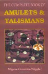 The Complete Book of Amulets & Talismans - Migene Gonzalez-Wippler