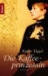Die Kaffeeprinzessin - Karin Engel