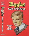 Biggles goes to School - W.E. Johns