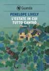L'estate in cui tutto cambiò - Penelope Lively
