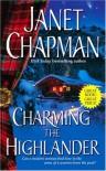 Charming the Highlander (Highlander Trilogy) - Janet Chapman