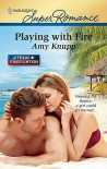 Playing with Fire - Amy Knupp