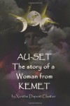 Au-Set;The story of a woman from Kemet - Xainthe Dupont Cloutier