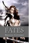 Fates - Brenda Cothern