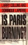 Is Paris Burning? - Larry Collins, Dominique Lapierre