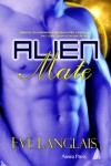 Alien Mate  - Eve Langlais