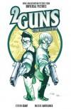 2 Guns: Second Shot Deluxe Edition - Mateus Santolouco, Steven Grant