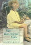 Blue Remembered Hills: A Recollection - Rosemary Sutcliff