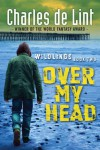 Over My Head - Charles de Lint