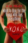 What to Buy for the Vamp Who Has Everything - A.M. Riley