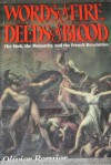 Words of Fire, Deeds of Blood: The Mob, the Monarchy, and the French Revolution - Olivier Bernier