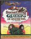 Something Queer is Going On (Something Queer Mysteries, Book #1) - Elizabeth Levy