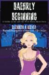 Baehrly Beginning - Elizabeth A. Reeves