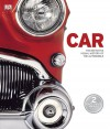 Car: The Definitive Visual History of the Automobile - Kathryn Hennessy, Beth Landis