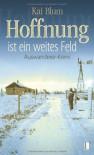 Hoffnung ist ein weites Feld, 1. Teil des Auswanderer-Krimis - E-Book inklusive - Kai Blum