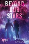 Beyond Our Stars - Marie Langager