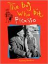 The Boy Who Bit Picasso - Antony Penrose