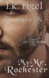 My Mr. Rochester 5 (Jane Eyre Retold) (Volume 5) - LK Rigel