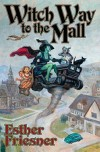 Witch Way to the Mall - Esther M. Friesner