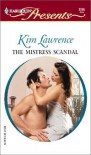 The Mistress Scandal  (Passion) (Harlequin Presents) - Kim Lawrence
