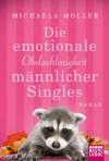 Die emotionale Obdachlosigkeit männlicher Singles - Michaela Möller