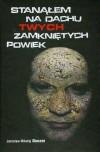 Stanąłem na dachu Twych zamkniętych powiek - Jarosław Mikołaj Skoczeń