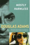 Mostly Harmless - Douglas Adams