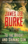 To the Bright and Shining Sun - James Lee Burke