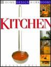 DK Home Design Workbooks: Kitchen - Johnny Grey