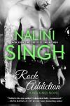 Rock Addiction (Rock Kiss Book 1) - Nalini Singh