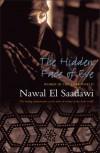 The Hidden Face of Eve: Women in the Arab World - Nawal El Saadawi