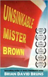Unsinkable Mister Brown - Brian David Bruns