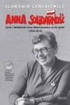 Anna Solidarność. Życie i działalność Anny Walentynowicz na tle epoki (1929-2010) - Sławomir Cenckiewicz