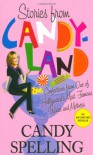 Stories from Candyland: Confections from One of Hollywood's Most Famous Wives and Mothers - Candy Spelling