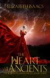 The Heart of the Ancients: Kailmeyra's Redemption - Elizabeth Isaacs