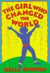 The Girl Who Changed the World - Delia Ephron
