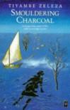 Smouldering Charcoal - Tiyambe Zeleza