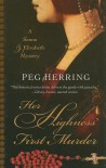 Her Highness' First Murder - Peg Herring