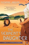 The Serpent's Daughter: A Jade Del Cameron Mystery - Suzanne Arruda