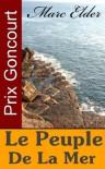 Le Peuple de la Mer (Prix Goncourt) (French Edition) - Marc Elder