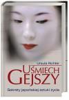 Uśmiech gejszy. Sekrety japońskiej sztuki życia - Ursula Richter
