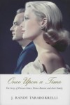 Once Upon A Time: The Story Of Princess Grace, Prince Rainier And Their Family - J. Randy Taraborrelli