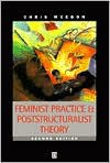 Feminist Practice and Poststructuralist Theor - Chris Weedon