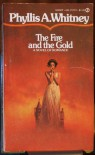 The Fire and the Gold, a Novel of Romance, First Signet Printing, 1974 - Phyllis A Whitney