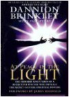 At Peace in the Light: The Further Adventures of a Reluctant Psychic Who Reveals the Secret of Your Spiritual Powers - Dannion Brinkley, Paul Perry