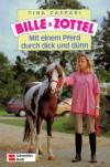 Bille und Zottel, Bd.3, Mit einem Pferd durch dick und dünn - Tina Caspari