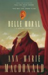 Belle Moral: A Natural History - Ann-Marie MacDonald