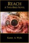 Reach: A Twin-Bred Novel - Karen A. Wyle