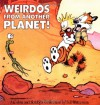 Calvin and Hobbes: Weirdos from Another Planet! - Bill Watterson